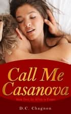 Call Me Casanova, Book Two: An Affair to Forget ebook by D.C. Chagnon