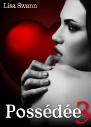 Possédée - volume 3 ebook by Lisa Swann
