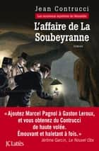 L'affaire de la Soubeyranne ebook by Jean Contrucci