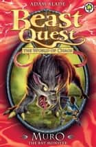 Beast Quest: Muro the Rat Monster - Series 6 Book 2 ebook by Adam Blade