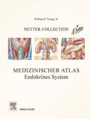 Netter Collection, Medizinischer Atlas, Endokrines System ebook by Elsevier GmbH