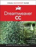 Dreamweaver CC - Visual QuickStart Guide ebook by Tom Negrino, Dori Smith