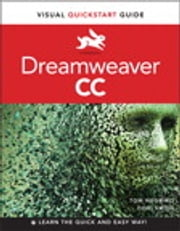 Dreamweaver CC - Visual QuickStart Guide ebook by Tom Negrino,Dori Smith