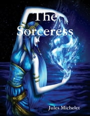 The Sorceress ebook by Jules Michelet