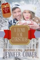 A Home for Christmas - Christmas Love List, #3 ebook by Jennifer Conner