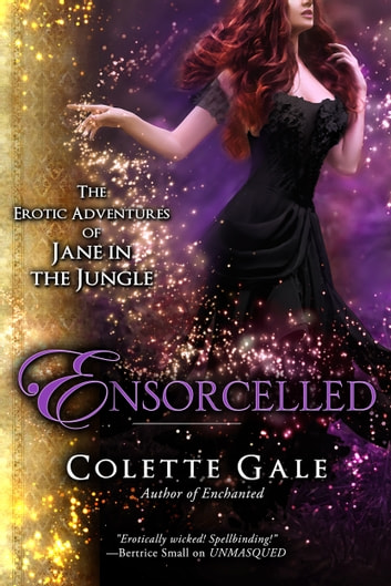 Ensorcelled - In the Wizard's Lair ebook by Colette Gale