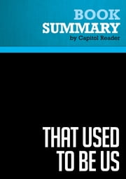 Summary of That Used to Be Us: How America Fell Behind in the World It Invented and How We Can Come Back - THOMAS L. FRIEDMAN & MICHAEL MANDELBAUM ebook by Capitol Reader