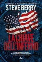 La chiave dell'inferno - Un'avventura di Cotton Malone ebook by Steve Berry