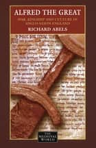 Alfred the Great ebook by Richard Abels