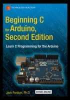 Beginning C for Arduino, Second Edition ebook by Jack Purdum