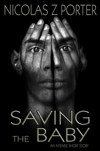 Saving the Baby ebook by Nicolas Z Porter