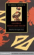 The Cambridge Companion to George Bernard Shaw eBook von Christopher Innes