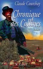 Chronique des Collines ebook by Claude Courchay