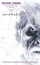 Vulcan's Soul #3: Epiphany ebook by Josepha Sherman, Susan Shwartz
