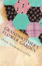 Grandmother's Flower Garden ebook by Ann Summerville
