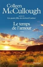 Le temps de l'amour ebook by Colleen Mccullough, Martine c. Desoille