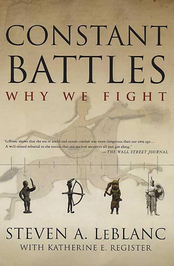 Constant Battles - The Myth of the Peaceful, Noble Savage ebook by Katherine E. Register,Steven A. LeBlanc