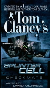 Tom Clancy's Splinter Cell: Checkmate ebook by David Michaels