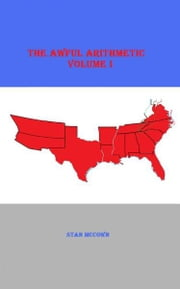 The Awful Arithmetic Volume I ebook by Stan McCown