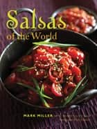 Salsas of the World ebook by Mark Miller