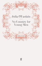 No Country for Young Men ebook by Julia O'Faolain