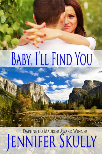 Baby, I'll Find You - A sexy contemporary romance ebook by Jennifer Skully,Jasmine Haynes