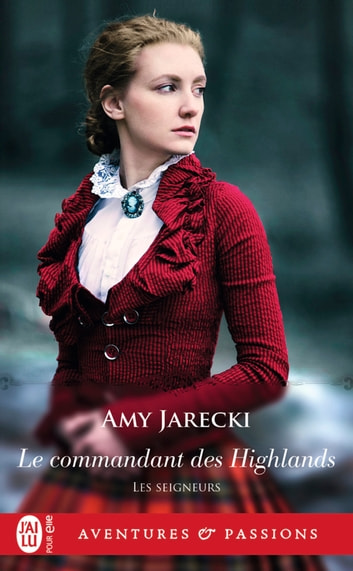 Les Seigneurs (Tome 2) - Le commandant des Highlands ebook by Amy Jarecki