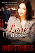 Love Unmasked ebook by Linda Steinberg