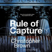 Rule of Capture - A Novel audiobook by Christopher Brown