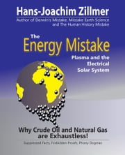 The Energy Mistake - Plasma and the Electrical Solar System ebook by Hans-Joachim Zillmer