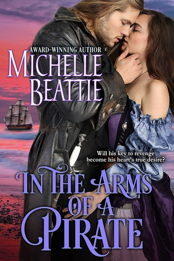 In the Arms of a Pirate - A Sam Steele Romance ebook by Michelle Beattie