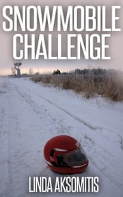 Snowmobile Challenge ebook by Linda Aksomitis