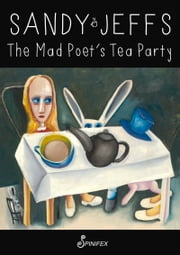 The Mad Poet's Tea Party ebook by Sandy Jeffs