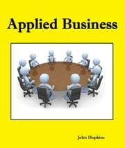Applied Business ebook by John Hopkins