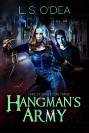 Lake Of Sins: Hangman's Army - Lake Of Sins, #3 ebook by L. S. O'Dea