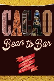 Cacao - Bean to Bar ebook by Pacita U. Juan,Josephine V. Ramos,Ma. Regina S. Francisco