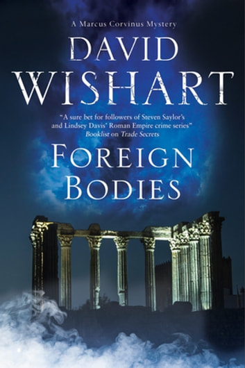 Foreign Bodies - A mystery set in Ancient Rome ebook by David Wishart