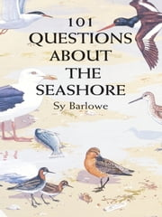 101 Questions About the Seashore ebook by Sy Barlowe