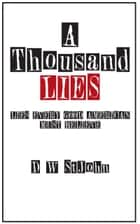 A Thousand Lies: Lies Every Good American Must Believe ebook by D. W. St.John