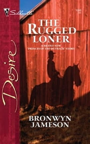 The Rugged Loner ebook by Bronwyn Jameson