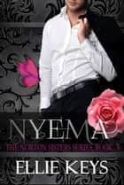 Nyema - The Norton Sisters, #3 ebook by Ellie Keys