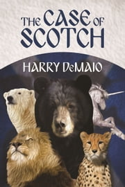 The Case of Scotch - Octavius Bear Book 3 ebook by Harry DeMaio