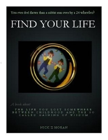 Find Your Life ebook by Nick Z Moran