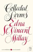 Collected Poems ebook by Edna St. Vincent Millay