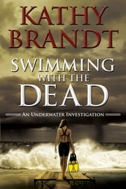 Swimming with the Dead ebook by Kathy Brandt