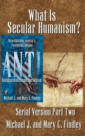 What Is Secular Humanism? ebook by Michael J. Findley