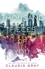 A Thousand Pieces of You ebook by Claudia Gray