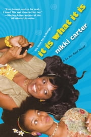 It Is What It Is: A So For Real Novel ebook by Nikki Carter