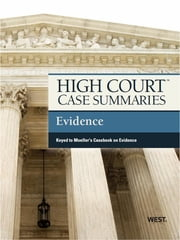 High Court Case Summaries on Evidence, Keyed to Mueller, 7th ebook by Publishers Editorial Staff