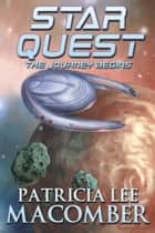 Star Quest - The Journey Begins ebook by Patricia Lee Macomber